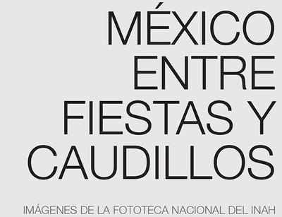 México entre fiestas y caudillos
