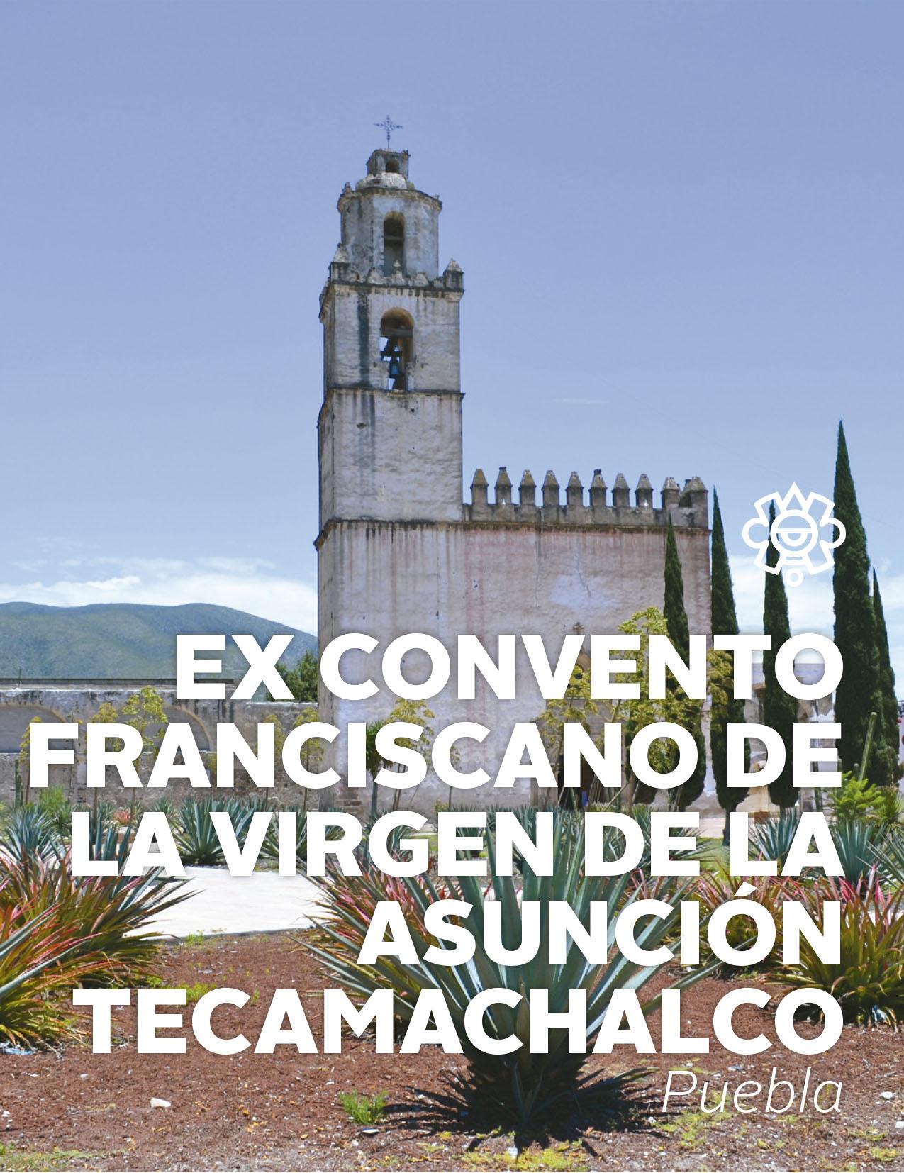 Ex Convento Franciscano de la Virgen de la Asunción Tecamachalco