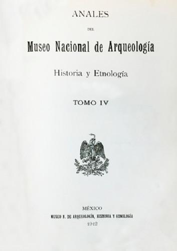 Anales del Museo Nacional de Arqueología, Historia y Etnología. Num. 16 Tomo IV (1912) Tercera Época (1909-1915)