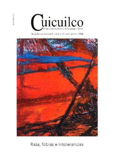 Cuicuilco Vol. 11 Num. 31 (2004) Raza, fobias e intolerancias
